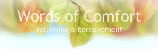 Words of Comfort following a bereavement